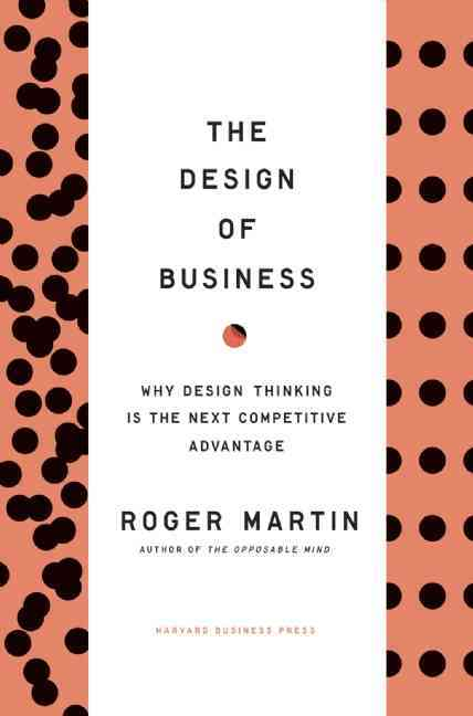 The Design of Business By Martin, Roger